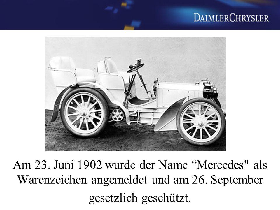 Am 23. Juni 1902 wurde der Name Mercedes als Warenzeichen angemeldet und am 26.