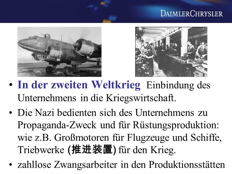 In der zweiten Weltkrieg Einbindung des Unternehmens in die Kriegswirtschaft.