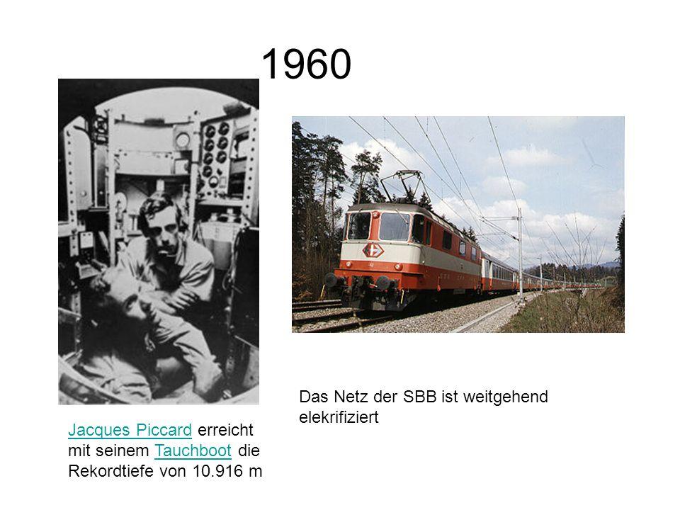 1960 Das Netz der SBB ist weitgehend elekrifiziert