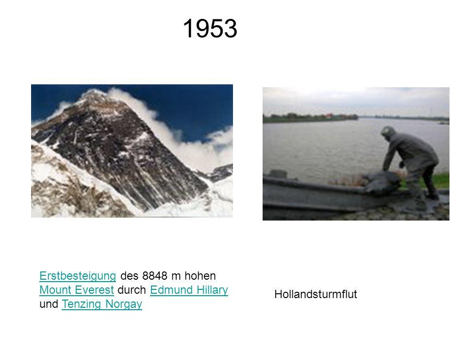 1953 Erstbesteigung des 8848 m hohen Mount Everest durch Edmund Hillary und Tenzing Norgay.