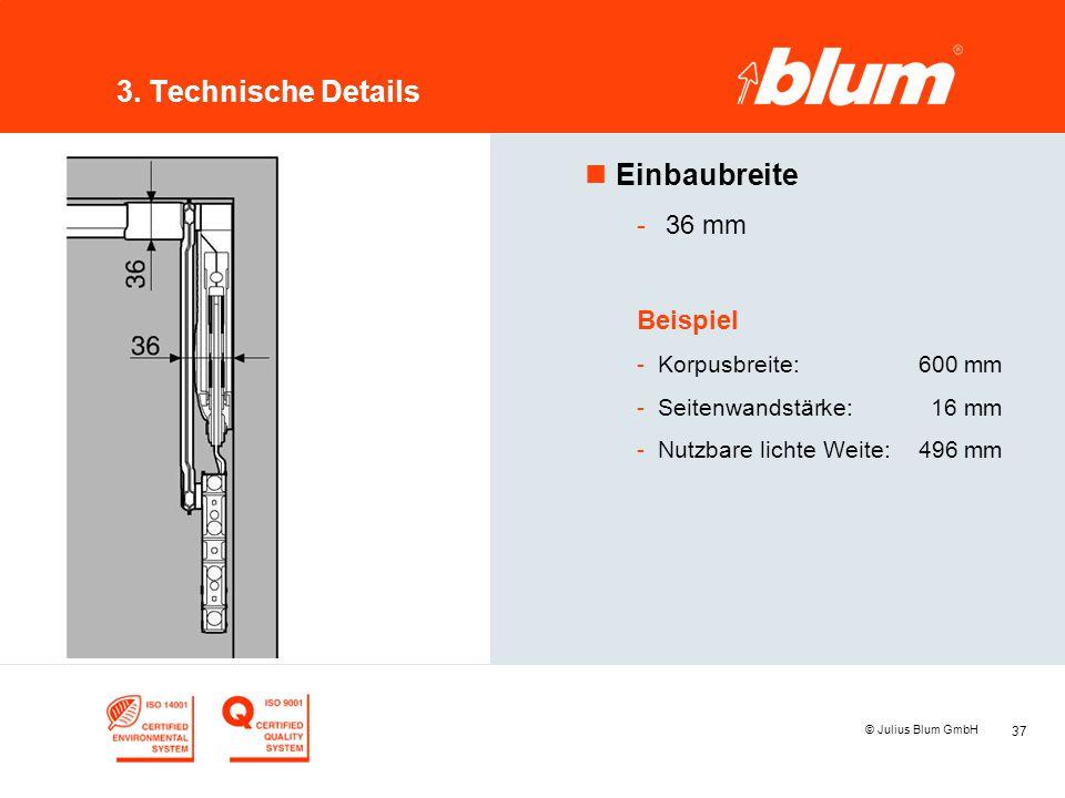 3. Technische Details Einbaubreite 36 mm Beispiel Korpusbreite: 600 mm