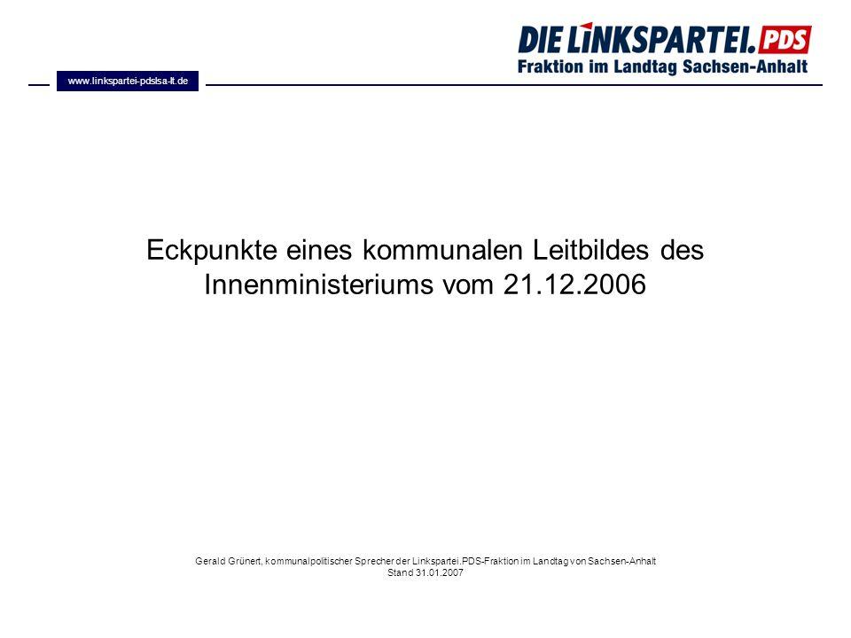 www.linkspartei-pdslsa-lt.de Eckpunkte eines kommunalen Leitbildes des Innenministeriums vom 21.12.2006.