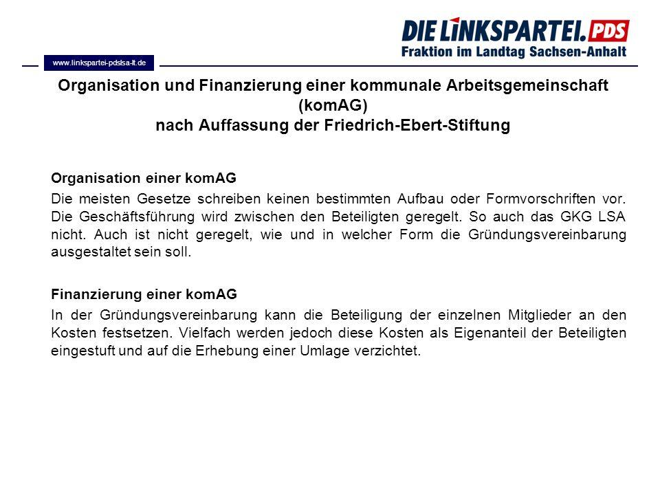www.linkspartei-pdslsa-lt.de Organisation und Finanzierung einer kommunale Arbeitsgemeinschaft (komAG) nach Auffassung der Friedrich-Ebert-Stiftung.