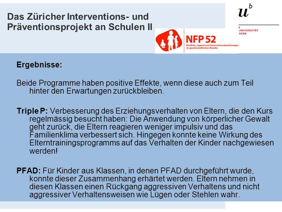 Das Züricher Interventions- und Präventionsprojekt an Schulen II