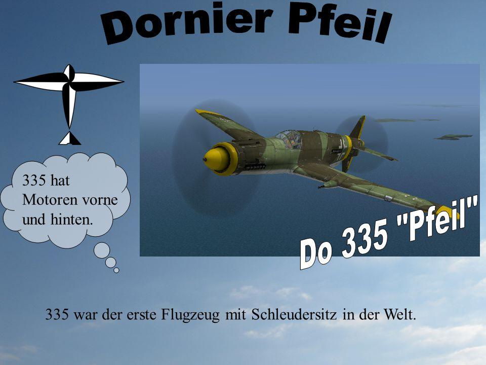 Dornier Pfeil Do 335 Pfeil 335 hat Motoren vorne und hinten.
