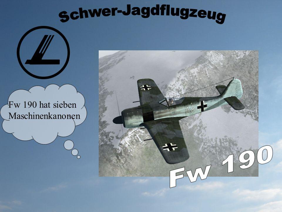 Schwer-Jagdflugzeug Fw 190 hat sieben Maschinenkanonen Fw 190