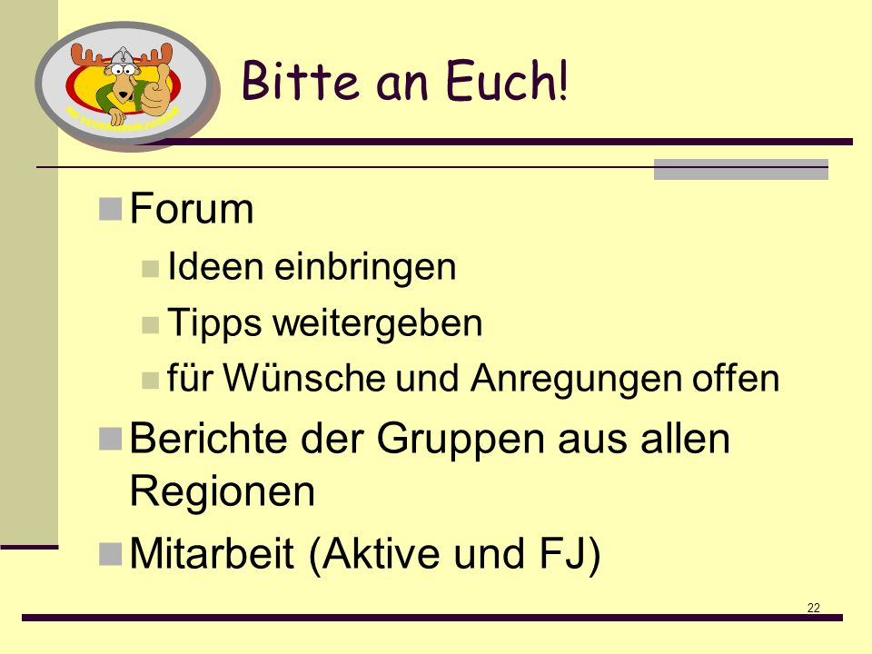 Bitte an Euch! Forum Berichte der Gruppen aus allen Regionen