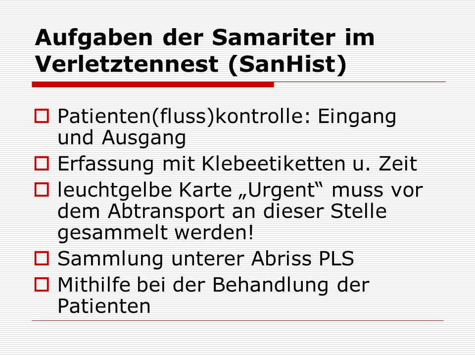 Aufgaben der Samariter im Verletztennest (SanHist)