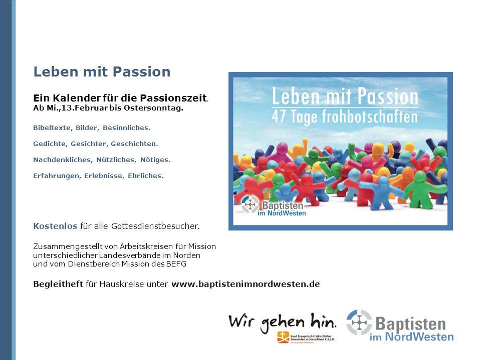 Leben mit Passion Ein Kalender für die Passionszeit. Ab Mi. ,13