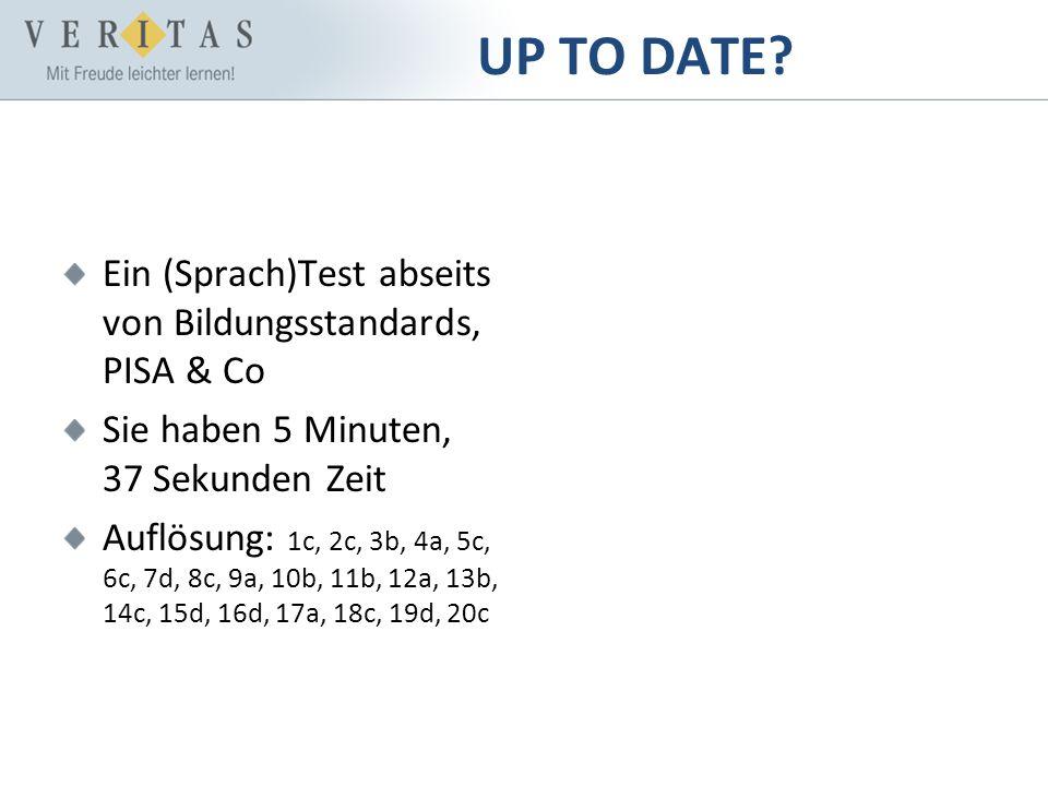 UP TO DATE Ein (Sprach)Test abseits von Bildungsstandards, PISA & Co