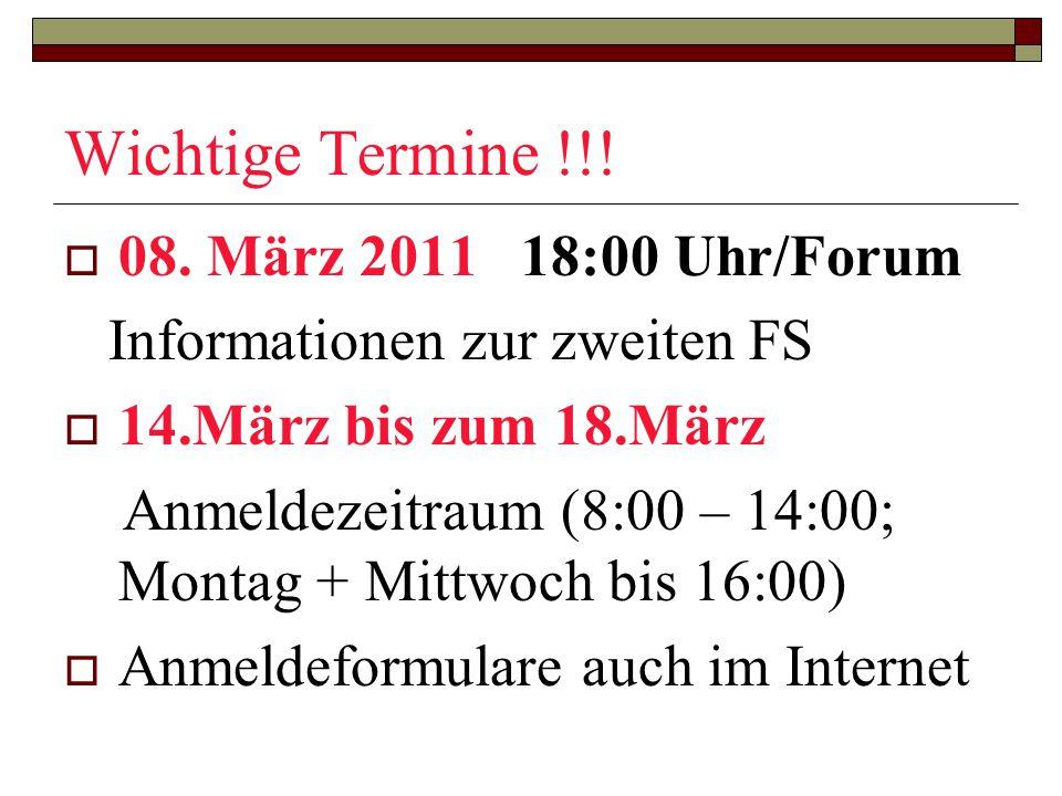 Wichtige Termine !!! 08. März 2011 18:00 Uhr/Forum