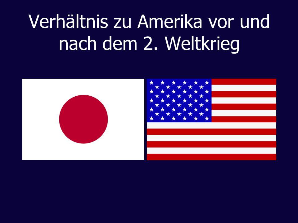 Verhältnis zu Amerika vor und nach dem 2. Weltkrieg