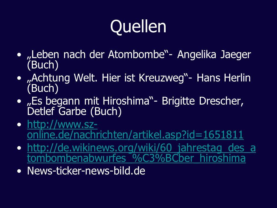 """Quellen """"Leben nach der Atombombe - Angelika Jaeger (Buch)"""