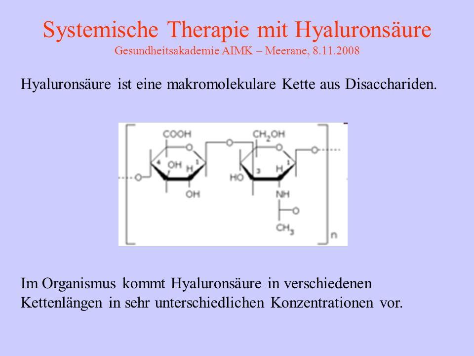 Systemische Therapie mit Hyaluronsäure Gesundheitsakademie AIMK – Meerane, 8.11.2008