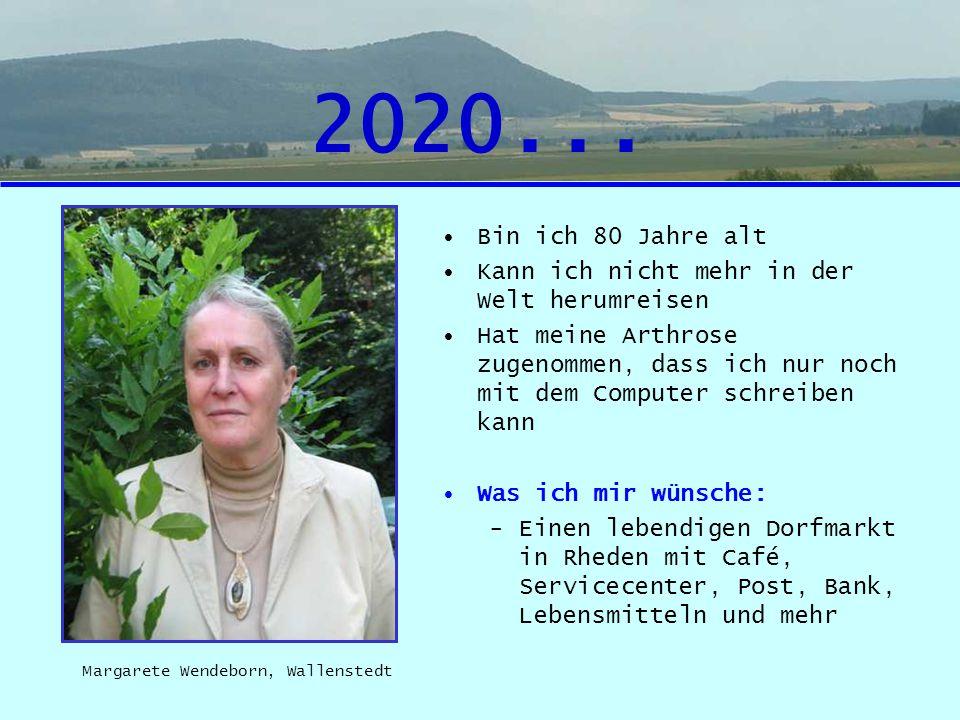 2020... Bin ich 80 Jahre alt. Kann ich nicht mehr in der Welt herumreisen.