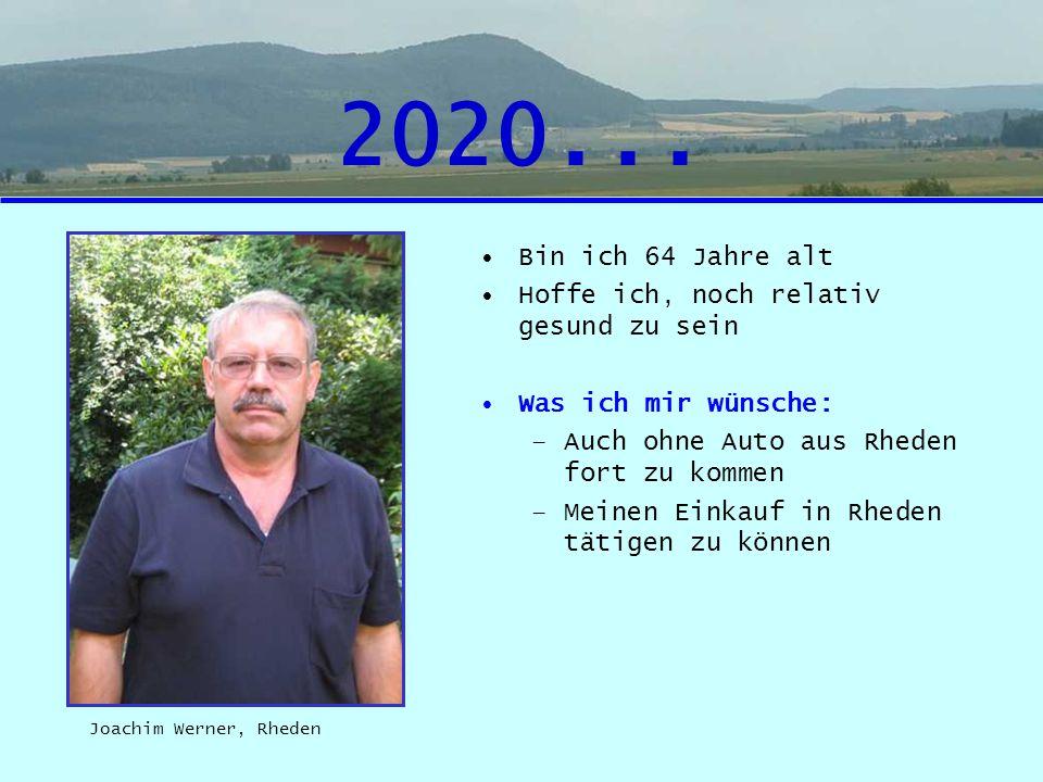 2020... Bin ich 64 Jahre alt Hoffe ich, noch relativ gesund zu sein