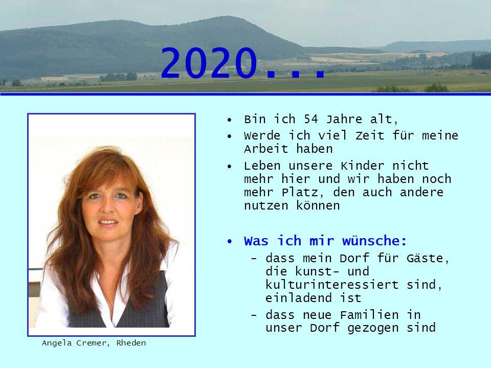 2020... Was ich mir wünsche: Bin ich 54 Jahre alt,