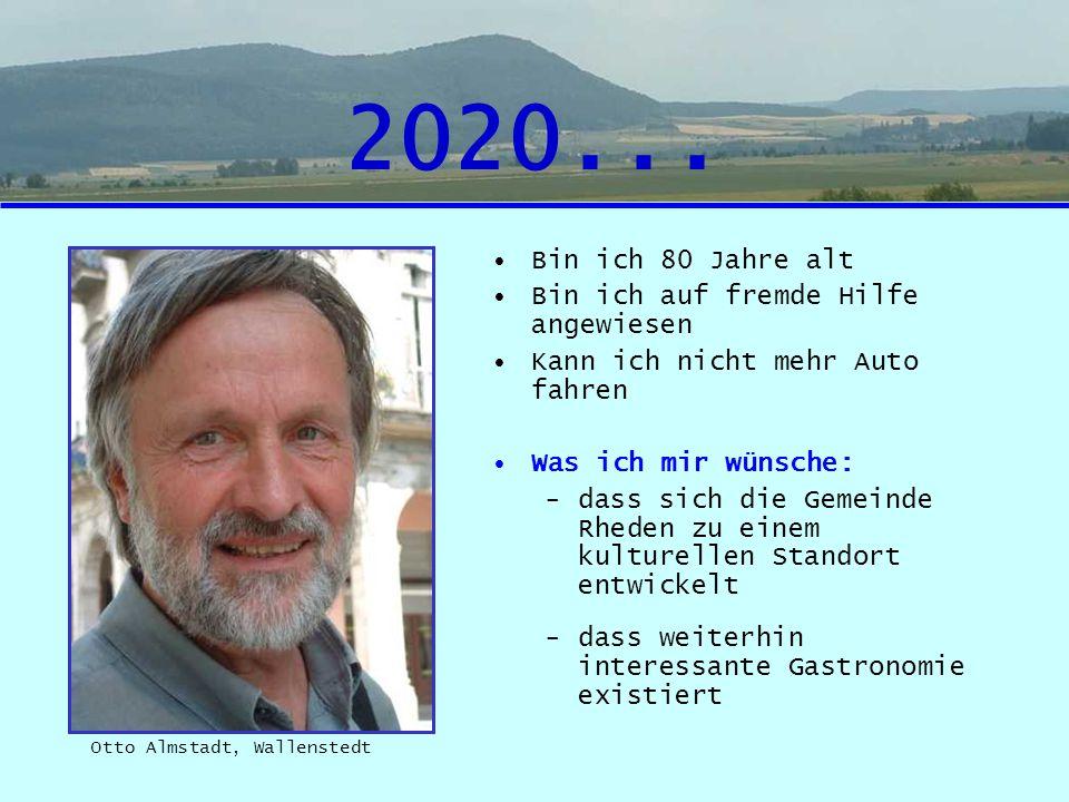 2020... Bin ich 80 Jahre alt Bin ich auf fremde Hilfe angewiesen