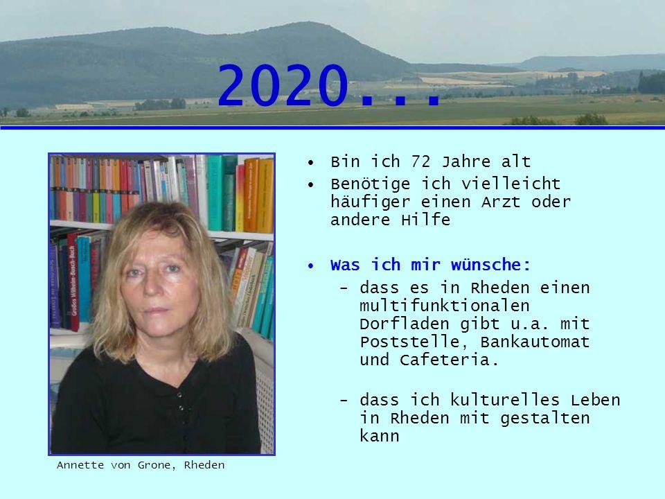 2020... Bin ich 72 Jahre alt. Benötige ich vielleicht häufiger einen Arzt oder andere Hilfe. Was ich mir wünsche: