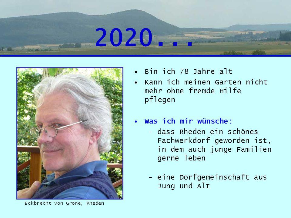 2020... Bin ich 78 Jahre alt. Kann ich meinen Garten nicht mehr ohne fremde Hilfe pflegen. Was ich mir wünsche: