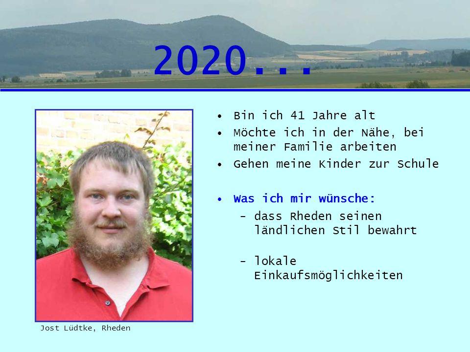 2020... Bin ich 41 Jahre alt. Möchte ich in der Nähe, bei meiner Familie arbeiten. Gehen meine Kinder zur Schule.