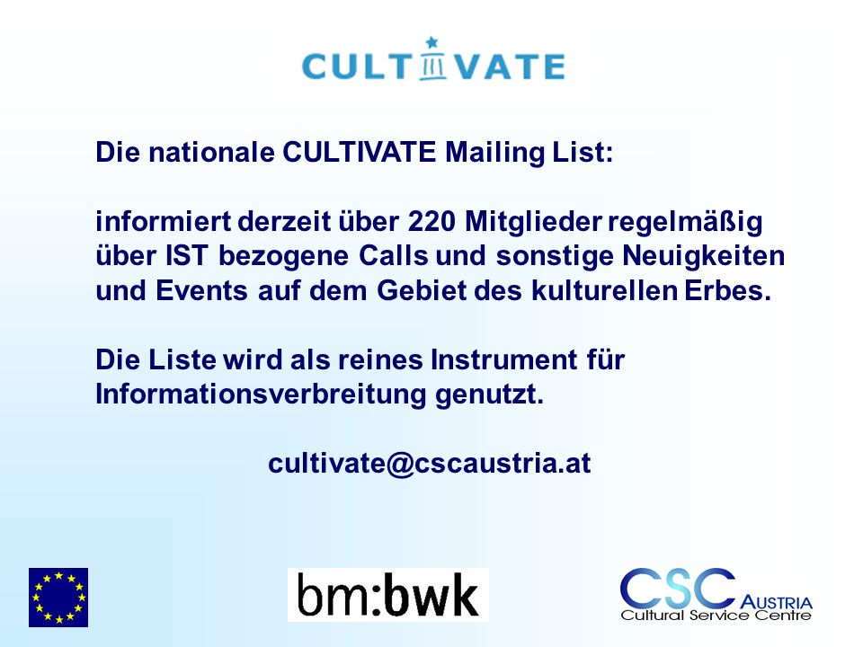 Die nationale CULTIVATE Mailing List: