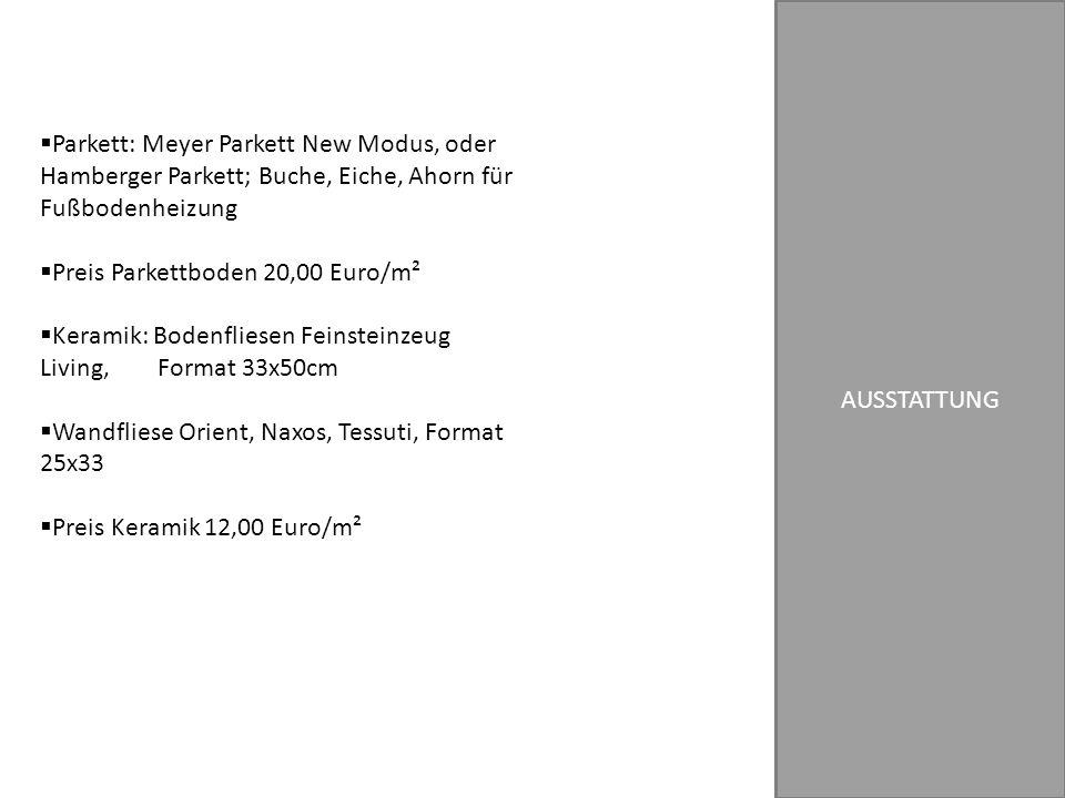 AUSSTATTUNG Parkett: Meyer Parkett New Modus, oder Hamberger Parkett; Buche, Eiche, Ahorn für Fußbodenheizung.