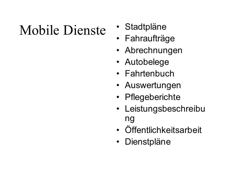 Mobile Dienste Stadtpläne Fahraufträge Abrechnungen Autobelege