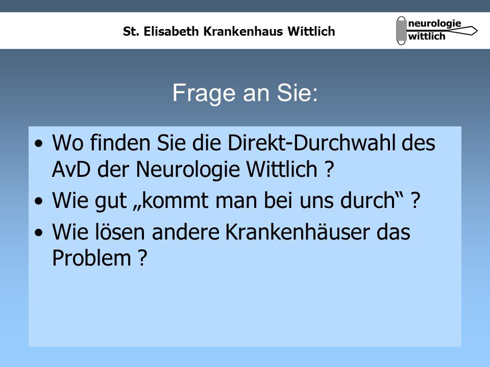 """Frage an Sie: Wo finden Sie die Direkt-Durchwahl des AvD der Neurologie Wittlich Wie gut """"kommt man bei uns durch"""