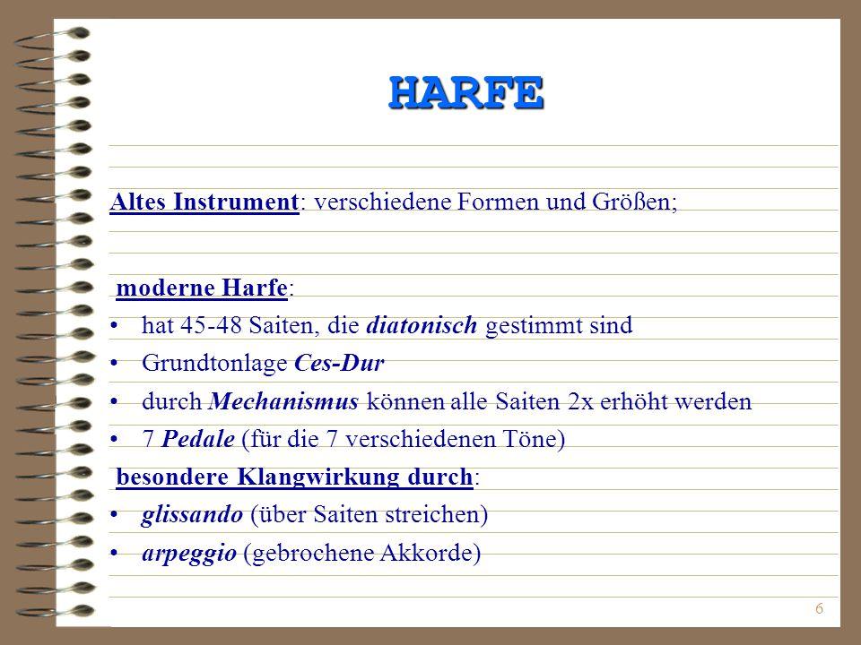 HARFE Altes Instrument: verschiedene Formen und Größen; moderne Harfe: