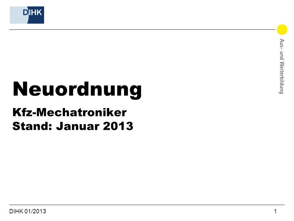 Neuordnung Kfz-Mechatroniker Stand: Januar 2013 DIHK 01/2013 1