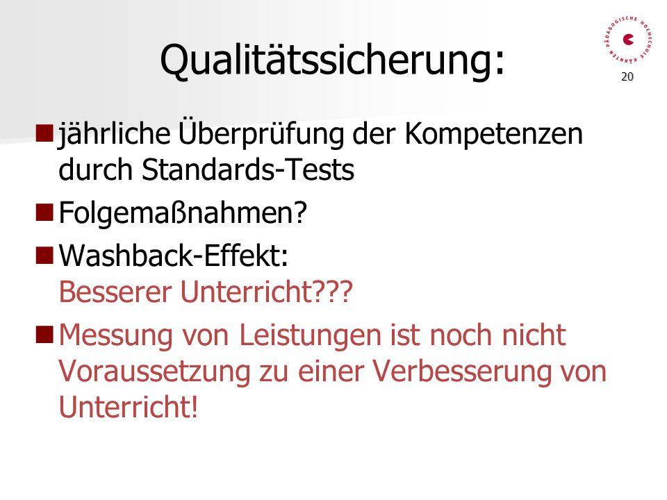 Qualitätssicherung: jährliche Überprüfung der Kompetenzen durch Standards-Tests. Folgemaßnahmen