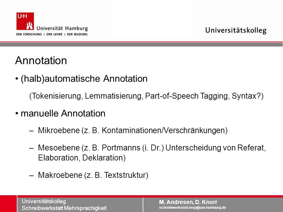 Annotation (halb)automatische Annotation manuelle Annotation