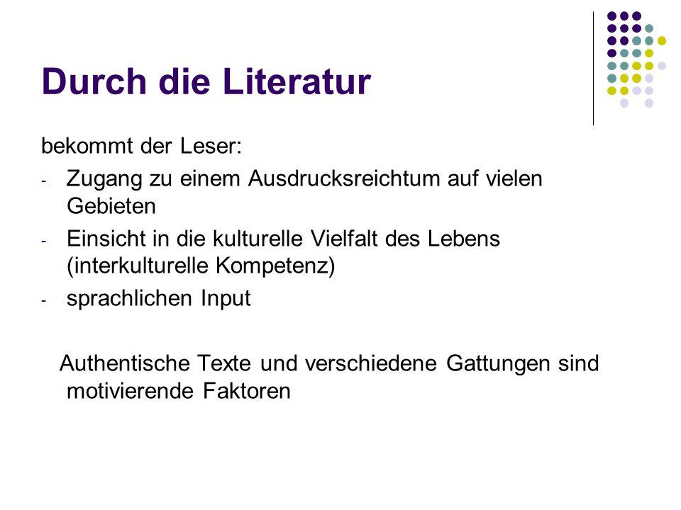 Durch die Literatur bekommt der Leser: