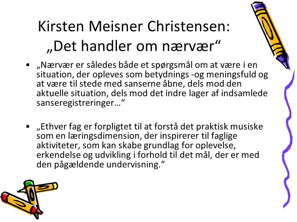 """Kirsten Meisner Christensen: """"Det handler om nærvær"""