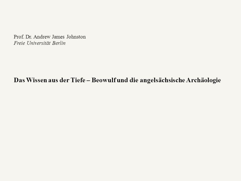 Das Wissen aus der Tiefe – Beowulf und die angelsächsische Archäologie