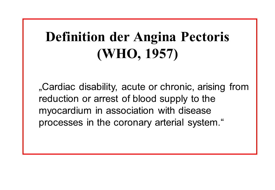 Definition der Angina Pectoris (WHO, 1957)