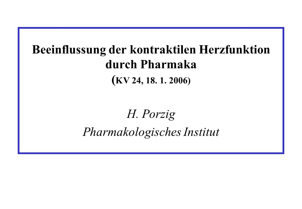 H. Porzig Pharmakologisches Institut