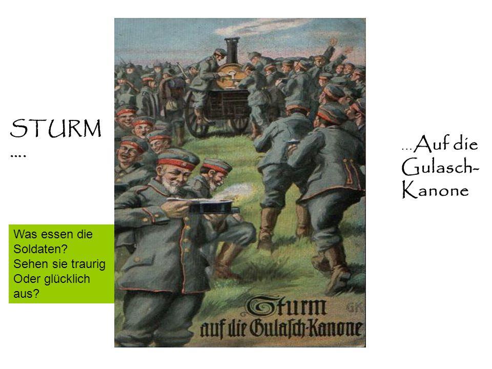 STURM …. Gulasch- Kanone …Auf die Was essen die Soldaten