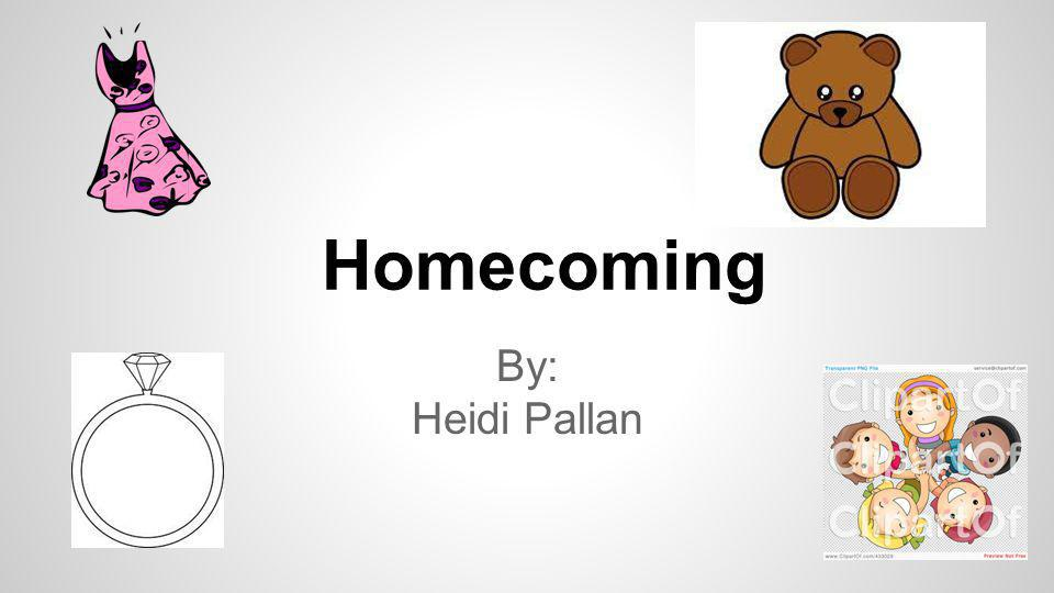 Homecoming By: Heidi Pallan