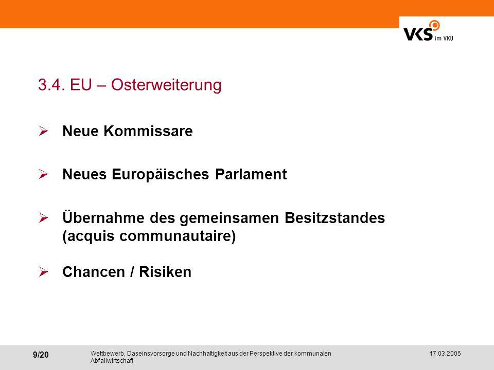 3.4. EU – Osterweiterung Neue Kommissare Neues Europäisches Parlament