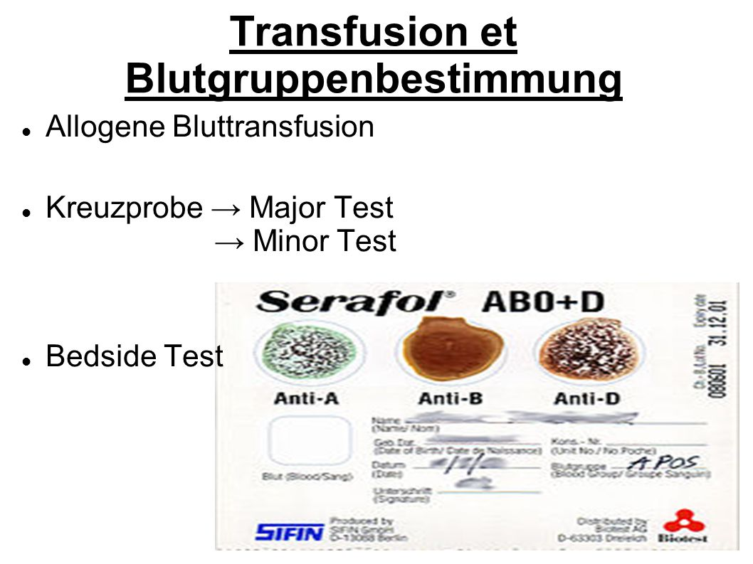 Transfusion et Blutgruppenbestimmung