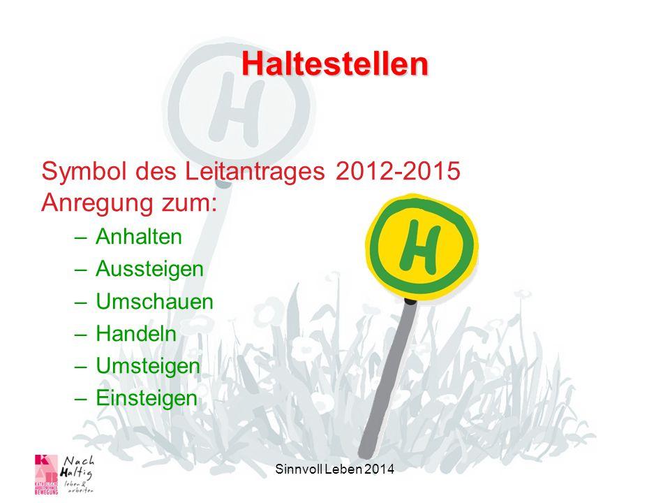 Haltestellen Symbol des Leitantrages 2012-2015 Anregung zum: Anhalten