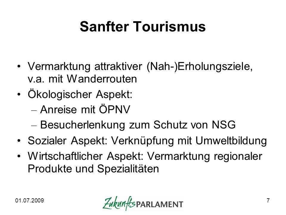 Sanfter Tourismus Vermarktung attraktiver (Nah-)Erholungsziele, v.a. mit Wanderrouten. Ökologischer Aspekt: