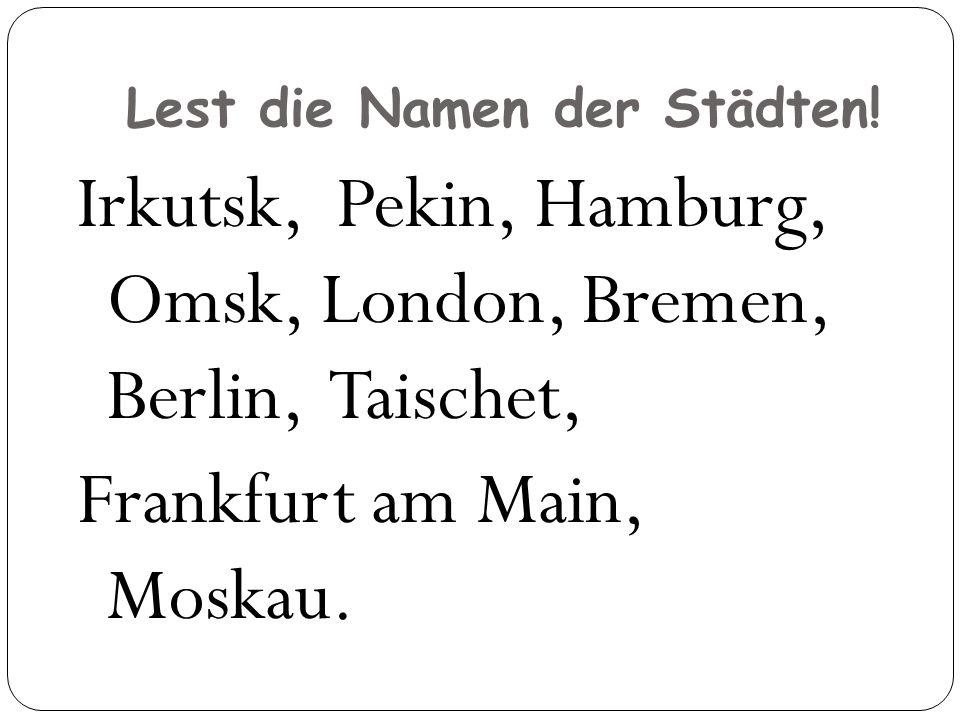 Lest die Namen der Städten!