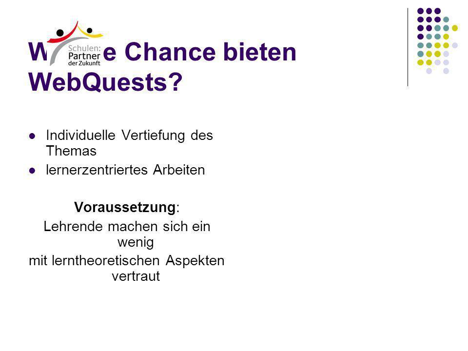 Welche Chance bieten WebQuests