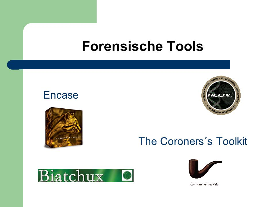 Forensische Tools Encase The Coroners´s Toolkit