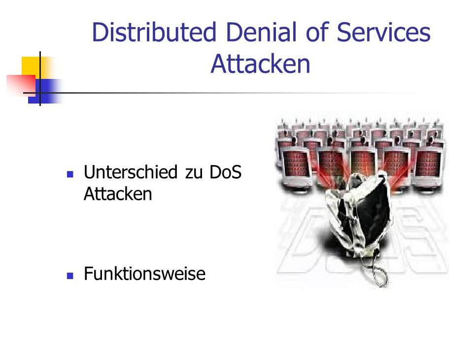 Distributed Denial of Services Attacken