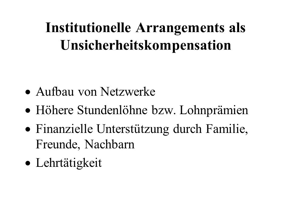 Institutionelle Arrangements als Unsicherheitskompensation