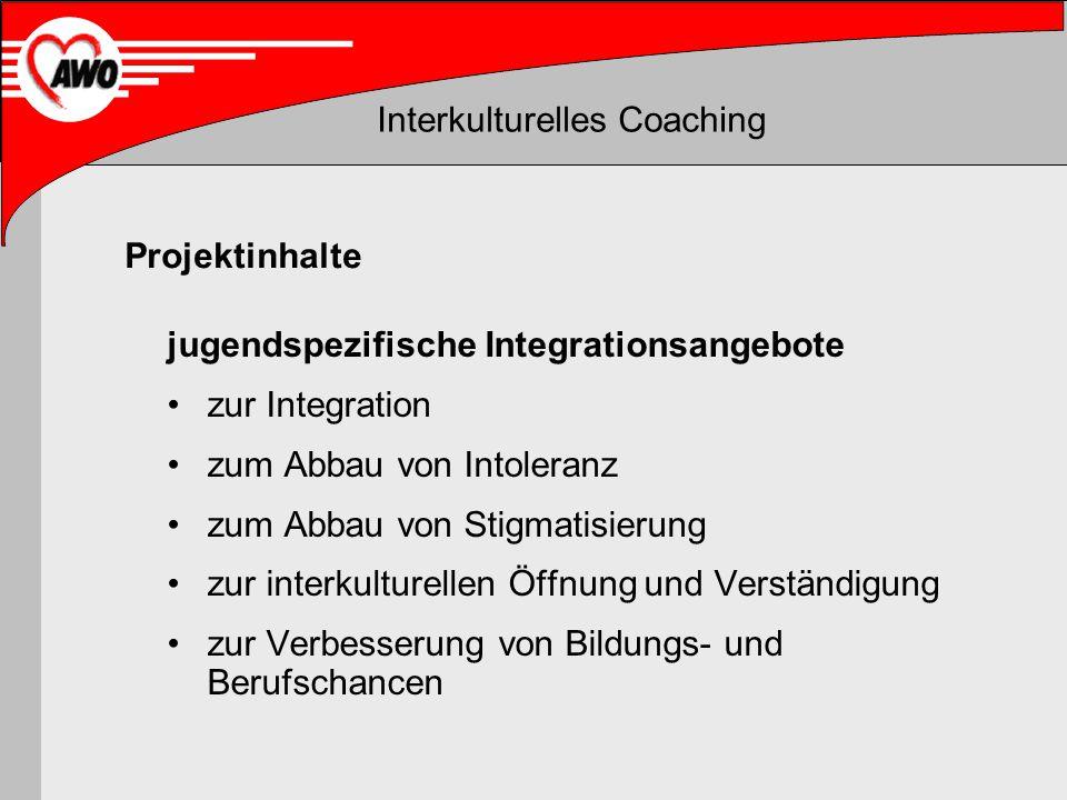 Projektinhalte jugendspezifische Integrationsangebote. zur Integration. zum Abbau von Intoleranz.